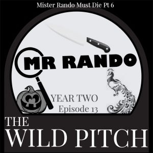 mister rando must die part 6